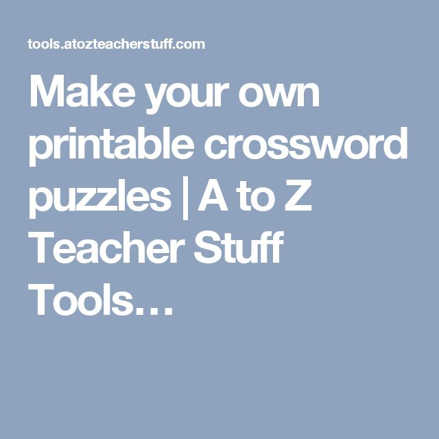 Make Your Own Printable Crossword Puzzles A To Z Teacher