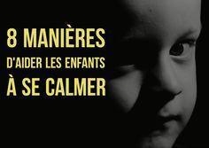 8 manières d'aider les enfants à se calmer.  Tous les enfants ont du mal à contrôler leurs débordements émotionnels en raison de l'immaturité de leur cerveau. Certains sont plus susceptibles de se laisser envahir par leurs émotions fortes que d'autres. Voici 8 manières à présenter aux enfants afin de les aider à retrouver leur calme et leur équilibre émotionnel…