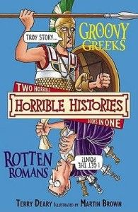 The Groovy Greeks And The Rotten Romans  By Terry Deary. Illustrated by Martin Brown History with twice the nasty bits. Want to know why dedicated Greek doctors tasted their patients' ear wax? What Roman soldiers wore under their kilts?