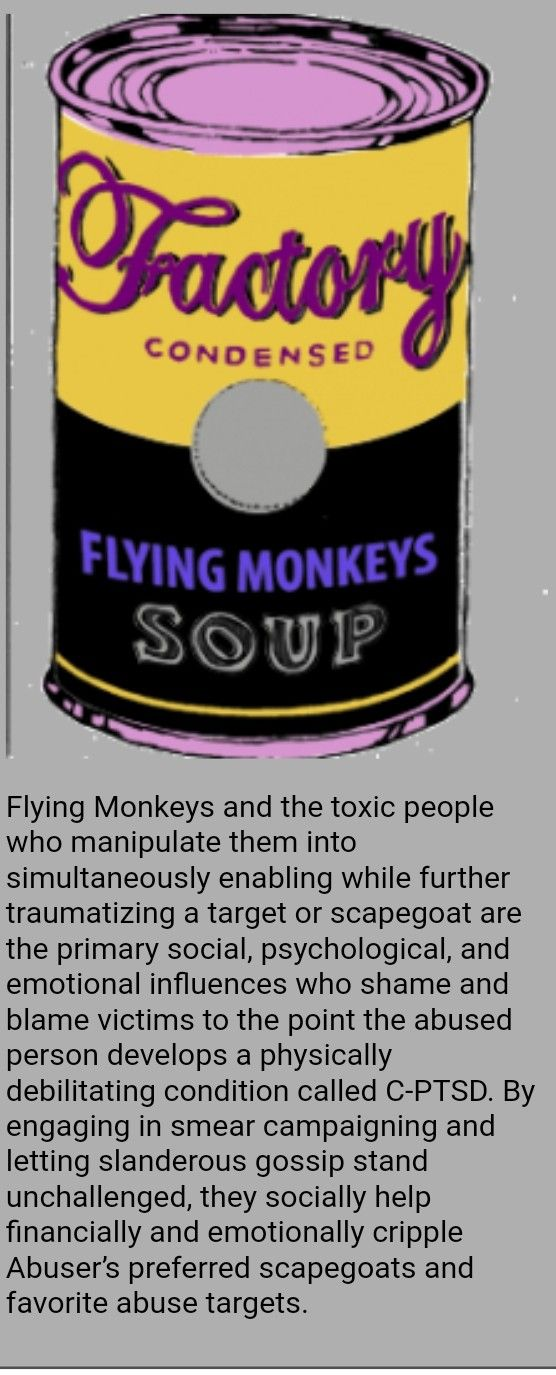 Find lots of helpful information at ........ Narcissists, Sociopaths and Flying Monkeys -- Oh My! (TM)