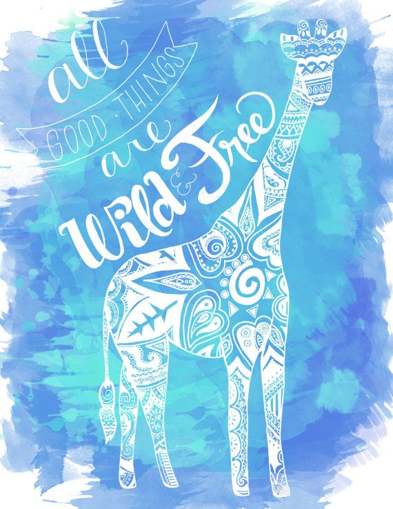 Watercolor Decorated All Good Things Are Wild and Free Hand Letter Quote Floral Henna Pattern Giraffe Illustration Poster Print Turquoise