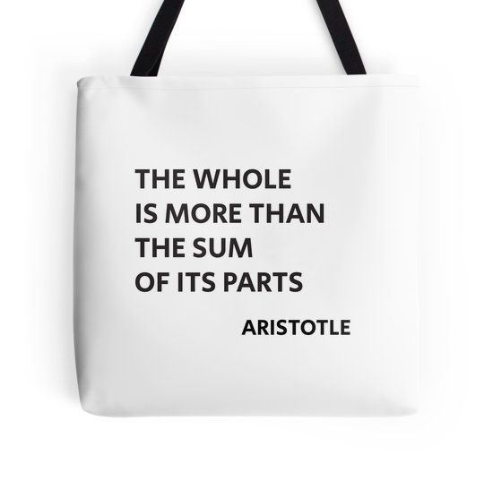 Aristotle Quote The Whole Is More Than The Sum Of Its Parts