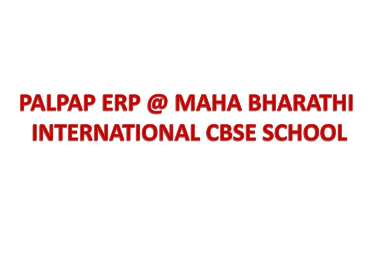 PALPAP ERP @ MAHA BHARATHI INTERNATIONAL CBSE SCHOOL  Palpap – Inspro Plus ERP Software is the main ERP Providers for Exclusively Educational Institutes Like Schools, Colleges and Universities. Palpap do continue to scrutinize in Educational Sector and constantly meet the client necessity with cutting edge innovations and components. Since 1997, PALPAP has made solid client Relationship with more than 450 Educational Institutes in Tamil Nadu.  Ln. K. Mohan is an honest, simple and socially…