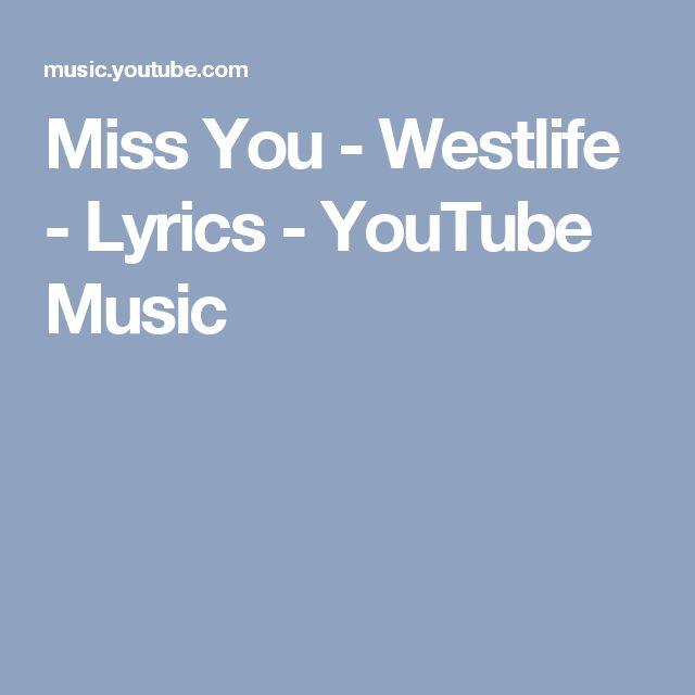 Miss You - Westlife - Lyrics - YouTube Music
