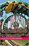 Free Kindle Book -   The Florida Explorer's Guide To Busch Gardens Tampa Bay: How to beat the crowd, navigate the park like a regular, and have a blast