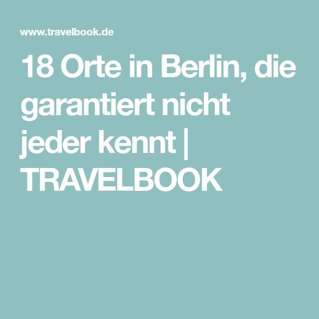 18 Orte in Berlin, die garantiert nicht jeder kennt   TRAVELBOOK