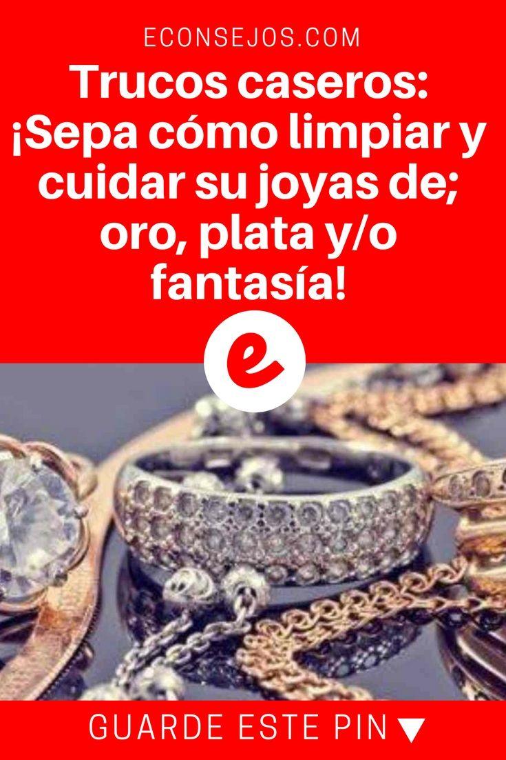 Limpiar joyas de oro   Trucos caseros:¡Sepa cómo limpiar y cuidar su joyas de; oro, plata y/o fantasía!   No hay nada más triste que ver sus joyas apagadas, oscuras, ennegrecidas, sin brillo.¡Sobre todo cuando existen métodos rápidos, eficaces y facilísimos que las harán lucir como nuevas!
