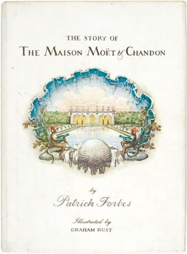 FORBES, Patrick. The Story of the Maisons Moet & Chandon.  Patrick Forbes. 1972.
