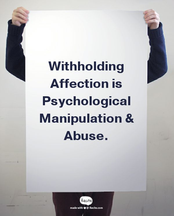 Withholding Affection is Psychological Manipulation & Abuse. - Quote From Recite.com #RECITE #QUOTE