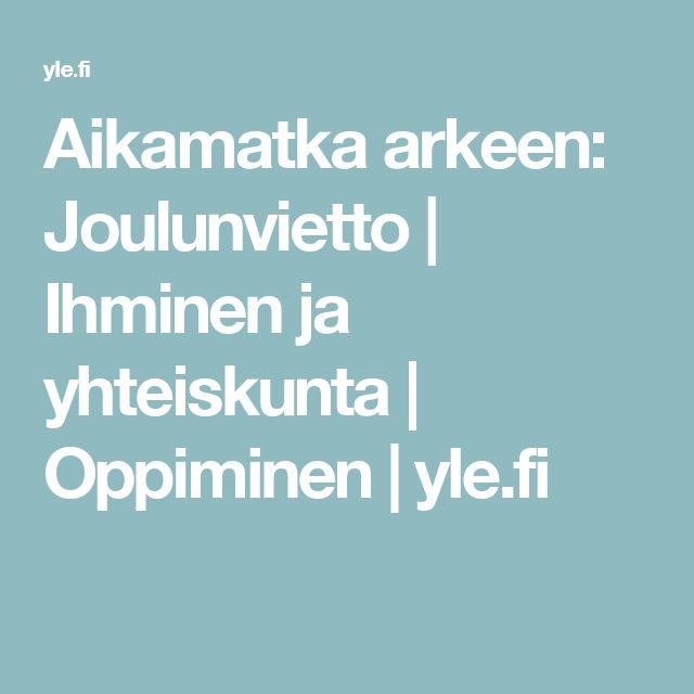 Aikamatka arkeen: Joulunvietto | Ihminen ja yhteiskunta | Oppiminen | yle.fi