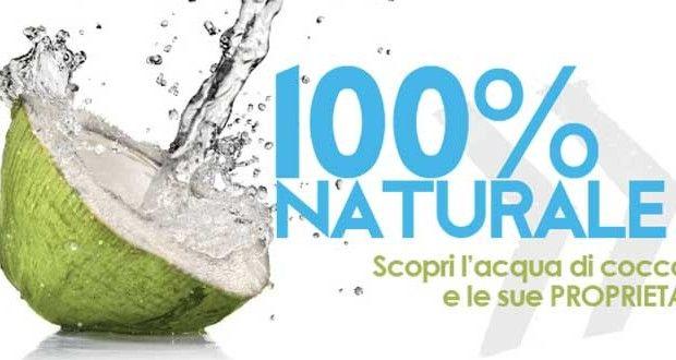 Acqua di Cocco. I benefici e le Proprietà dell'Acqua di Cocco