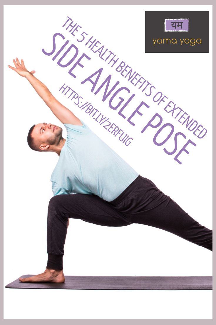 5 Health Benefits Of Extended Side Angle Pose Side Angle Pose