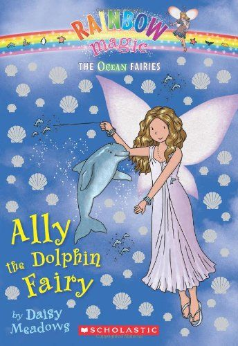 Ocean Fairies #1: Ally the Dolphin Fairy: A Rainbow Magic Book/Daisy Meadows