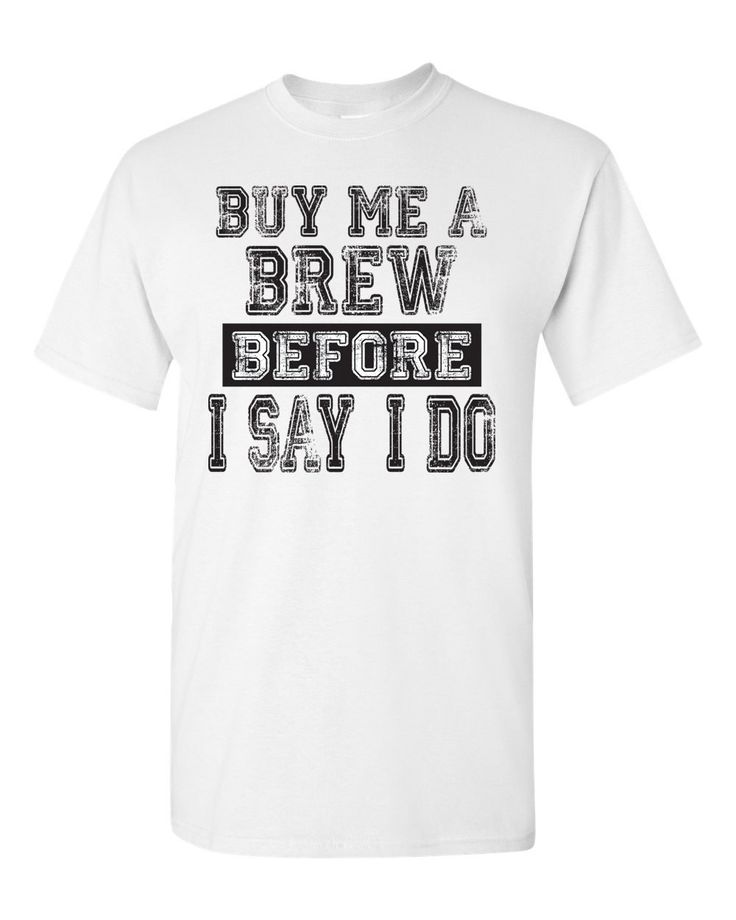 Me A Brew Before I Say Do Shirt Wife Bachelor Party Wedding Groom Gift Funny