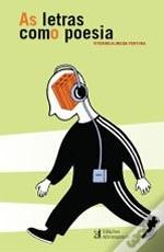"""Livro """"As letras como poesia"""", de Vitorino Almeida Ventura.   17,16€, em Wook.pt    Ensaio poético sobre as letras das músicas da «Banda do Casaco» (António Avelar de Pinho), «Belle Chase Hotel» (JP Simões), «Clã» (Carlos Tê), «GNR» (Rui Reininho), «Mão Morta» (Adolfo Luxúria Canibal), «Ornatos Violeta» (Manel Cruz), «Sérgio Godinho» (Sérgio Godinho), «Três Tristes Tigres» (Regina Guimarães)."""