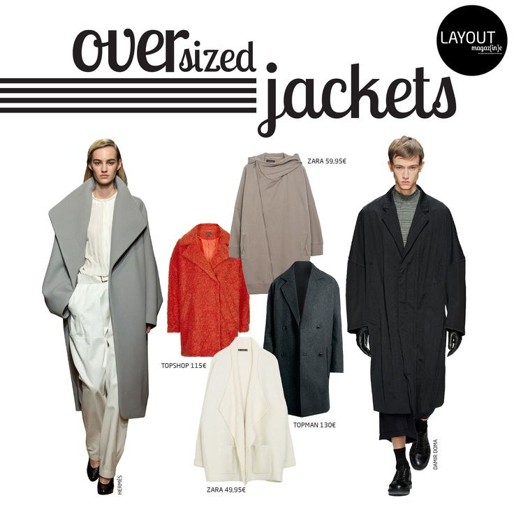 Oversized Jackets  www.layout.com.pt/magazine