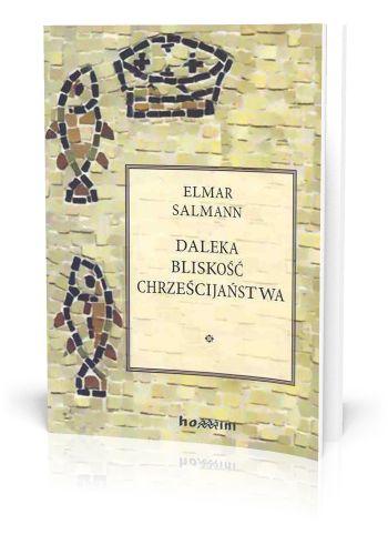 Elmar Salmann OSB Daleka bliskość chrześcijaństwa  http://tyniec.com.pl/product_info.php?cPath=36&products_id=867