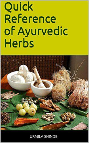 FREE TODAY  -  01/02/2017:  Quick Reference of Ayurvedic Herbs by Urmila Shinde https://www.amazon.com/dp/B01MTKOZVE/ref=cm_sw_r_pi_dp_x_RNQAybANN6JEY