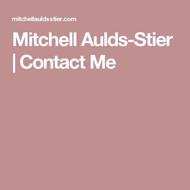 Mitchell Aulds-Stier   Contact Me