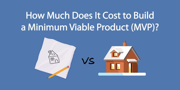 How Much Does It Cost to Build a Minimum Viable Product (MVP)?