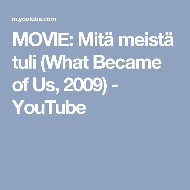MOVIE: Mitä meistä tuli (What Became of Us, 2009) - YouTube