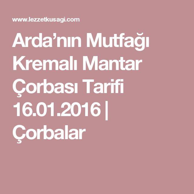 Arda'nın Mutfağı Kremalı Mantar Çorbası Tarifi 16.01.2016   Çorbalar