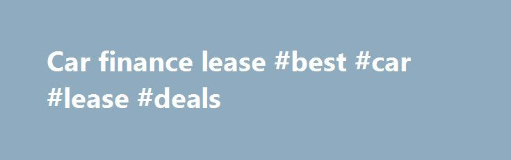 Car finance lease #best #car #lease #deals http://lease.nef2.com/car-finance-lease-best-car-lease-deals/  A better way to buy cars nlcPty Ltd Level 3, 102 Albert Road, South Melbourne VIC 3205 Locked Bag 4014, South Melbourne VIC 3205 ABN 57 052 442 645 ACN 052 442 645 nlc is an Authorised Representative No 302594 of nlc Insurance Pty Ltd ABN 64 104 847 252 the holder of AFS Licence No 319038. nlcFinance Pty Ltd ABN 82 163 430 199 holds an Australian Credit Licence No 440138 and is an…