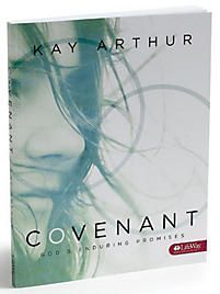 Covenant - Bible Study Book by Kay Arthur.  Publication Date  2009-07-01 Publisher  LifeWay Christian Resources