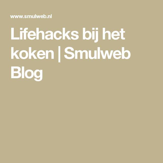 Lifehacks bij het koken | Smulweb Blog