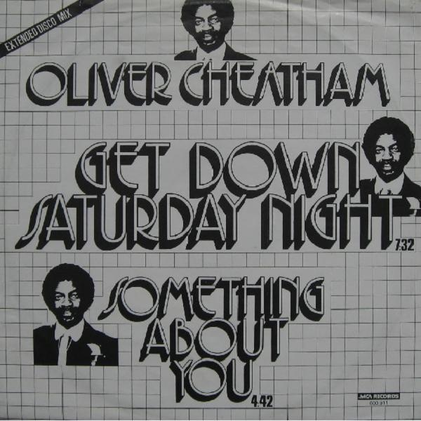 Oliver Cheatham - Get Down Saturday Night (Extended Disco Mix) / Something About You