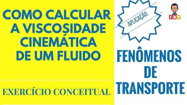 Fenomenos de Transporte: como calcular a viscosidade cinematica de um fl...