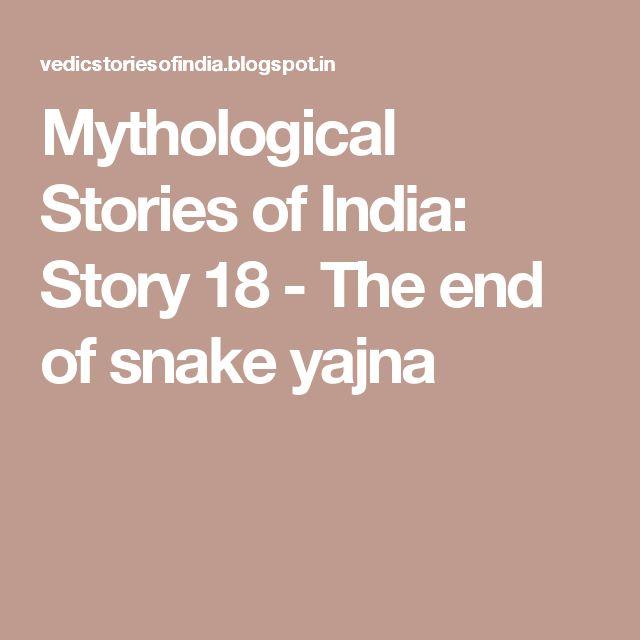 Mythological Stories of  India: Story 18 - The end of snake yajna