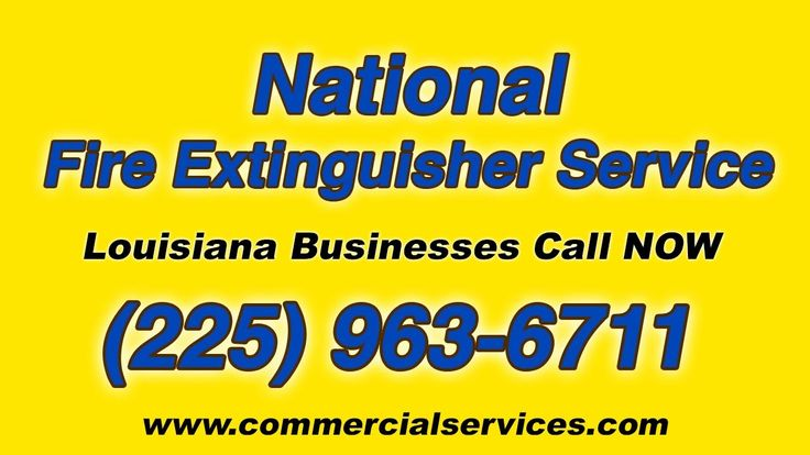 National Fire Extinguisher Service for Louisiana LA Businesses (225) 963-6711 For Fast Professional Service Contact Commercial Services.. We Service New Orle...