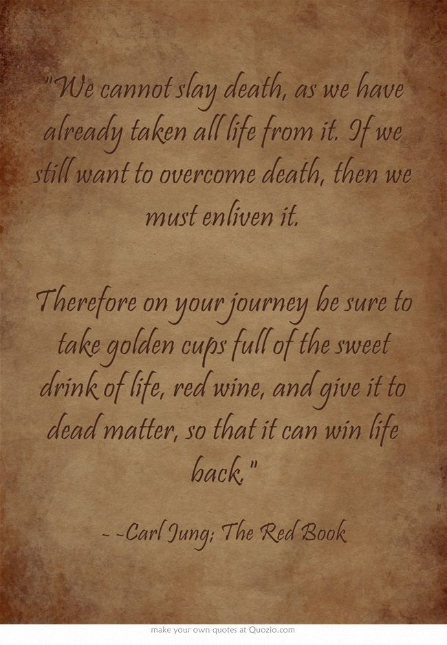 """We cannot slay death, as we have already taken all life from... (More at the Carl Jung Depth Psychology Facebook Group.)"
