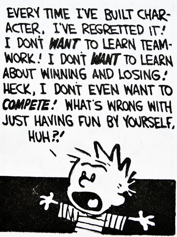"""Calvin and Hobbes QUOTE OF THE DAY (DA): """"Every time I've built character, I've regretted it!"""" -- Bill Watterson"""