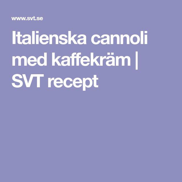 Italienska cannoli med kaffekräm | SVT recept