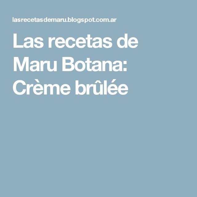 Las  recetas  de  Maru  Botana: Crème brûlée