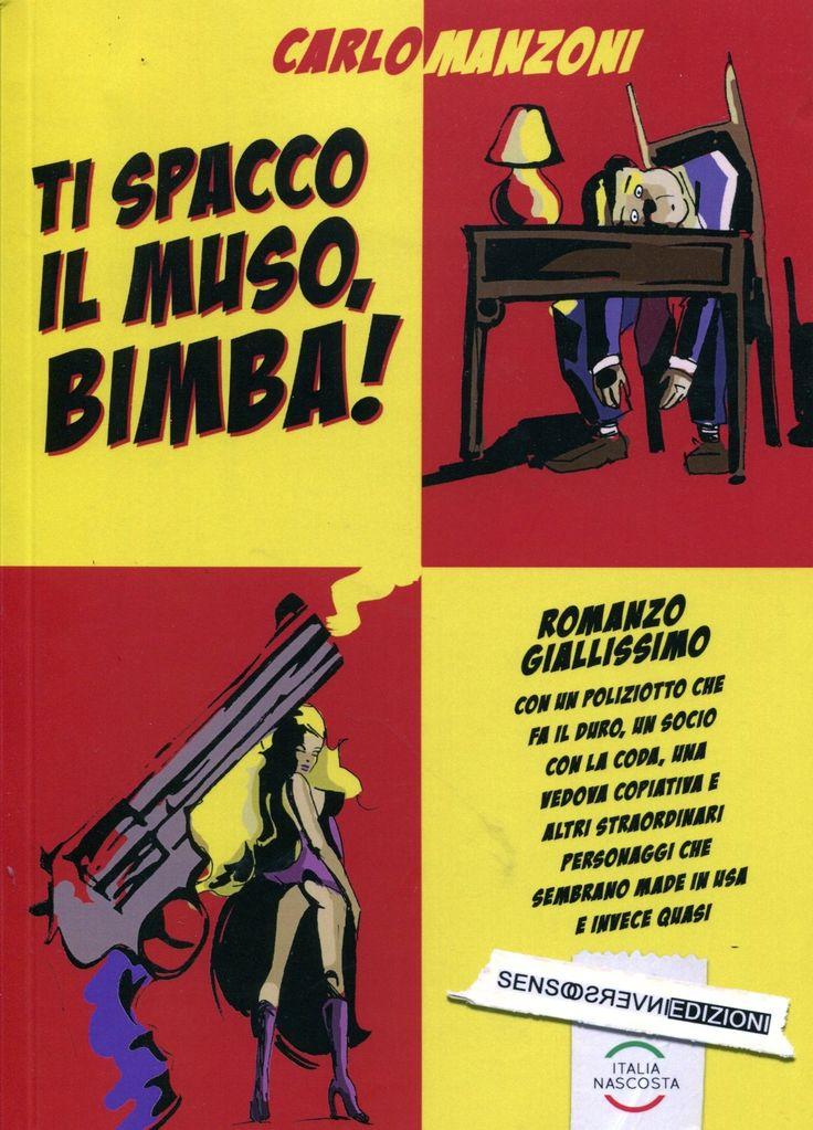 "Carlo Manzoni, ""Ti spacco il muso, bimba!"""