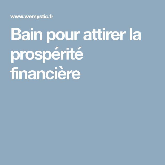Bain pour attirer la prospérité financière