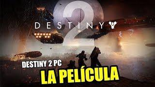 Destiny 2 (PC) - Película Completa en Español Latino 2017 - Todas las Cinemáticas 1080p 60fps | lodynt.com |لودي نت فيديو شير