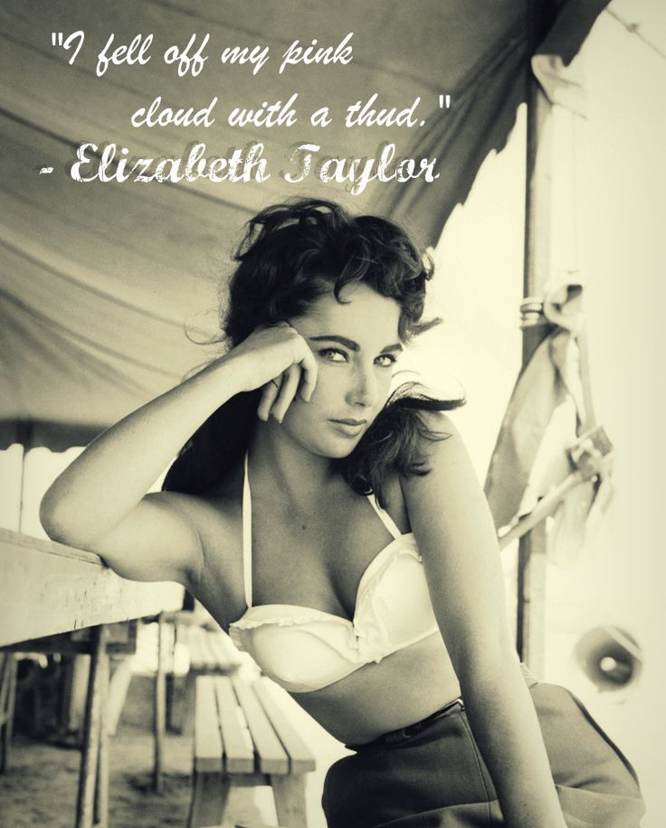 """I fell off my pink cloud with a thud!"" - Elizabeth Taylor #elizabethtaylor #classic    POWERFULLY JUMP START YOUR VEHICLE!!! Click http://www.amazon.com/gp/product/B00RZ1TKYE"