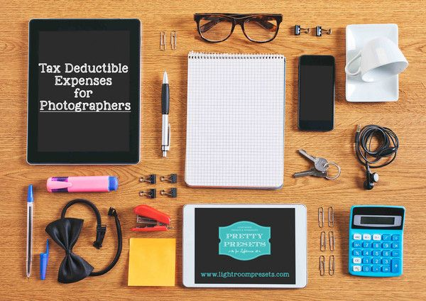 Tax Deductible Expenses for Photographers | Pretty Presets for Lightroom