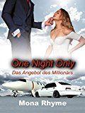 One Night Only - Das Angebot des Millionärs by Mona Rhyme (Autor) #Kindle DE #NewRelease #Belletristik #eBook #ad  #Bücher #Neuerscheinungen - #Neues #Buch