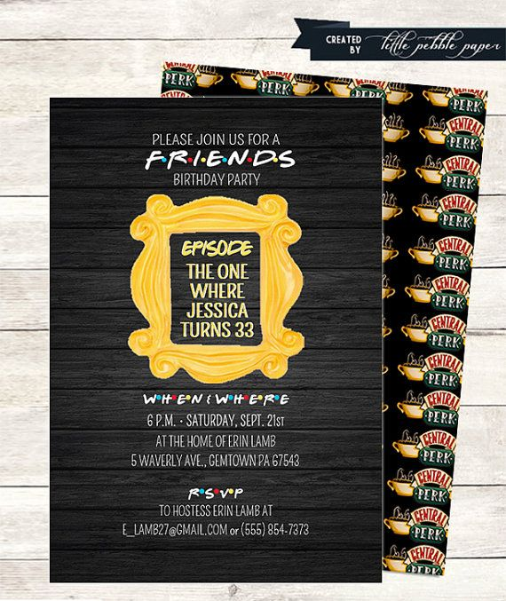 Fun FRIENDS TV Show themed invitation with three adorable backside options!    Three versions available:  Birthday Party or regular Party