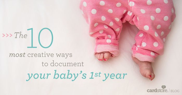 the 10 most creative ways to document your baby's first year