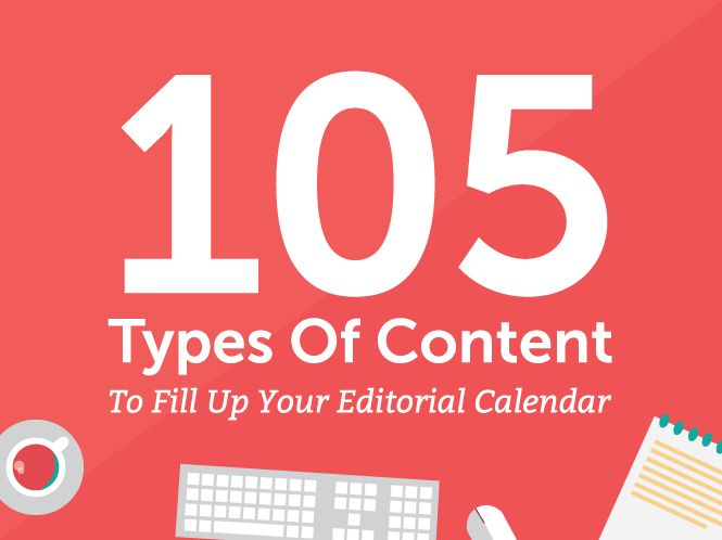 105 Types of Content to Fill Up Your Content Calendar | Convince and Convert…
