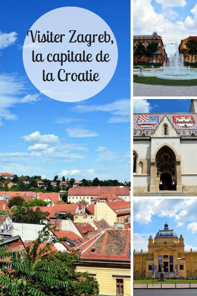 Visiter Zagreb Croatie Zagreb Croatie Villes Du Monde