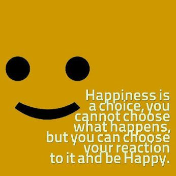 Nothing will make us Happy until we choose to be Happy! http://howtobehappy.guru/step-1-how-to-be-happy-in-7-steps-happiness-is-a-choice-our-choice/