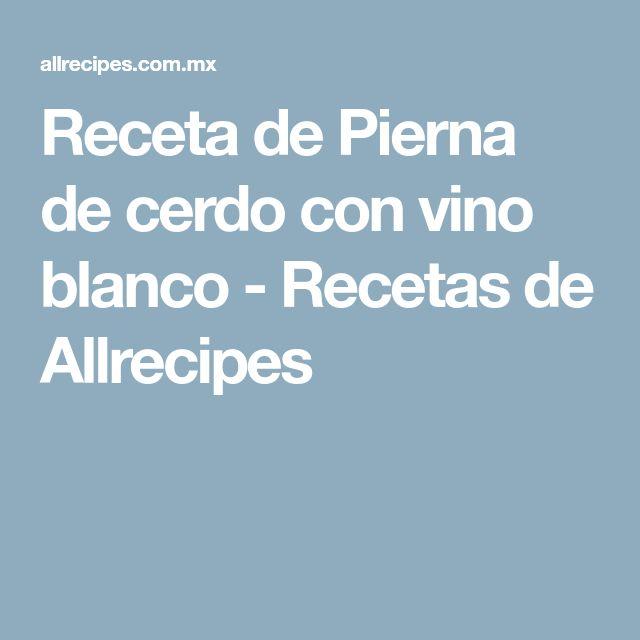 Receta de Pierna de cerdo con vino blanco - Recetas de Allrecipes