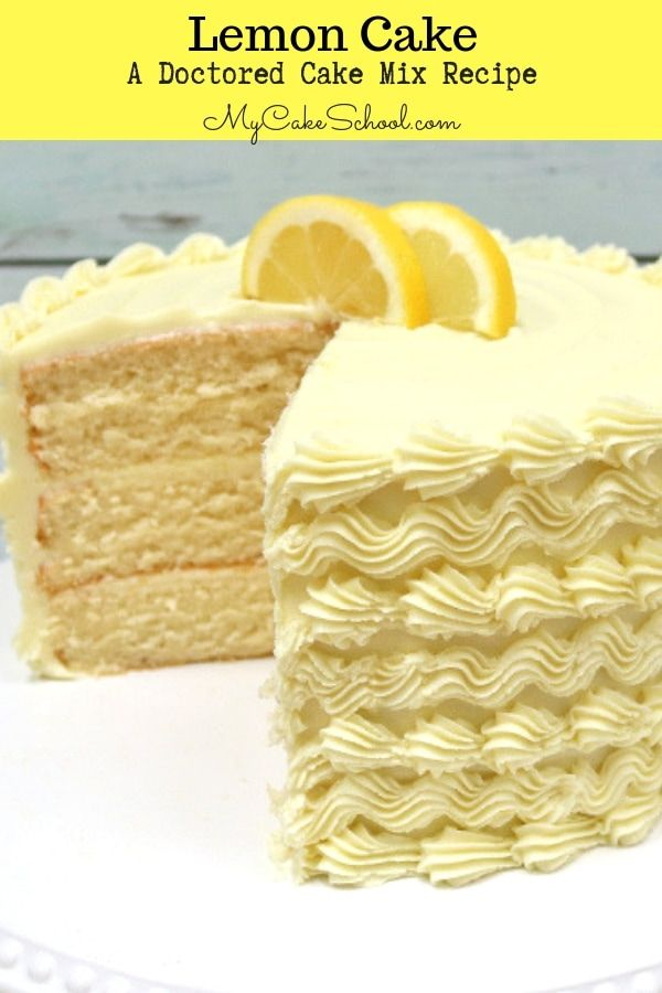 Lemon Cake A Doctored Cake Mix Recipe With Images Lemon